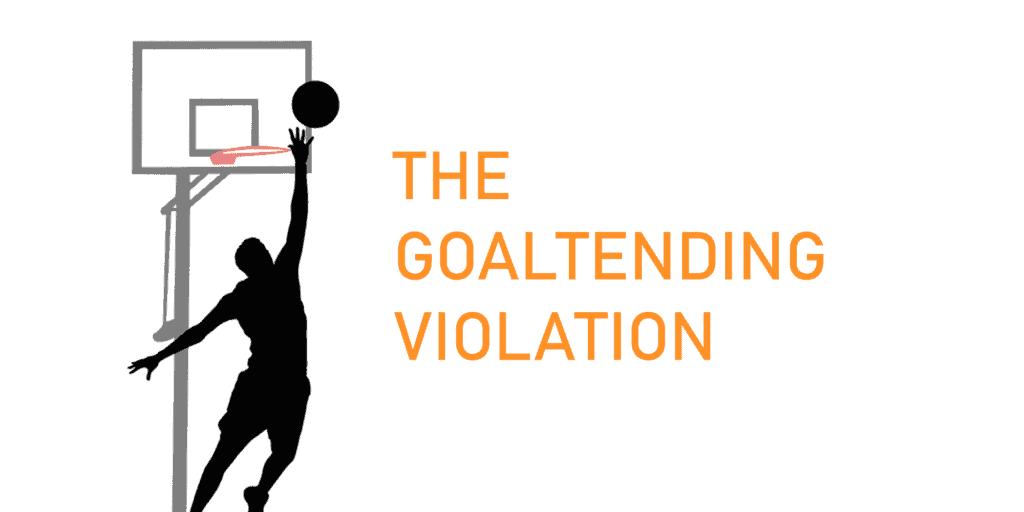 hoopsbeast goaltending violation explanation article cover image